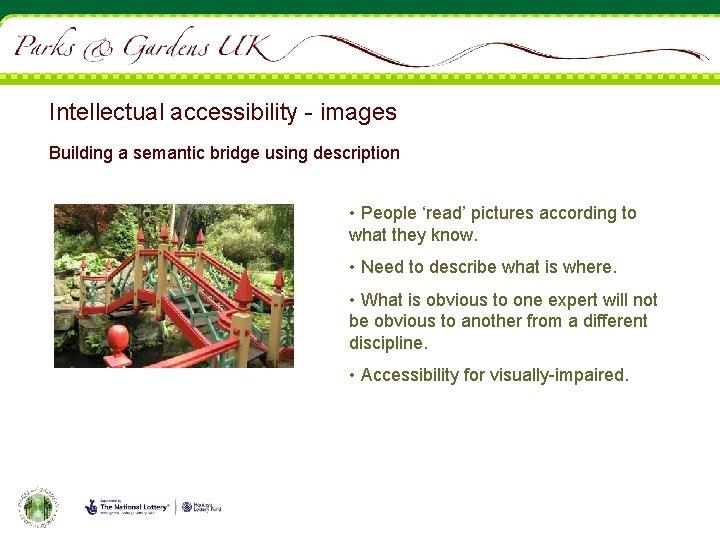 Intellectual accessibility - images Building a semantic bridge using description • People 'read' pictures