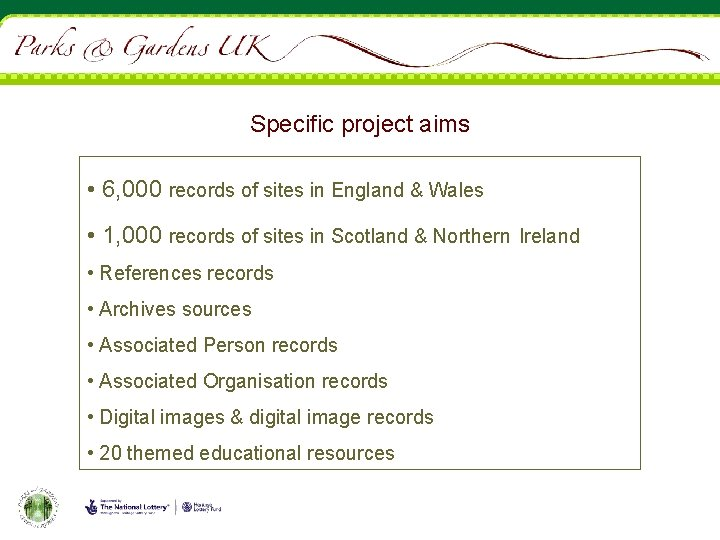 Specific project aims • 6, 000 records of sites in England & Wales •