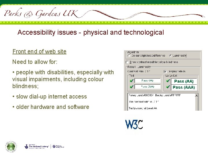 Accessibility issues - physical and technological Front end of web site Need to allow