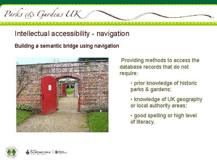 Intellectual accessibility - navigation Building a semantic bridge using navigation Providing methods to access