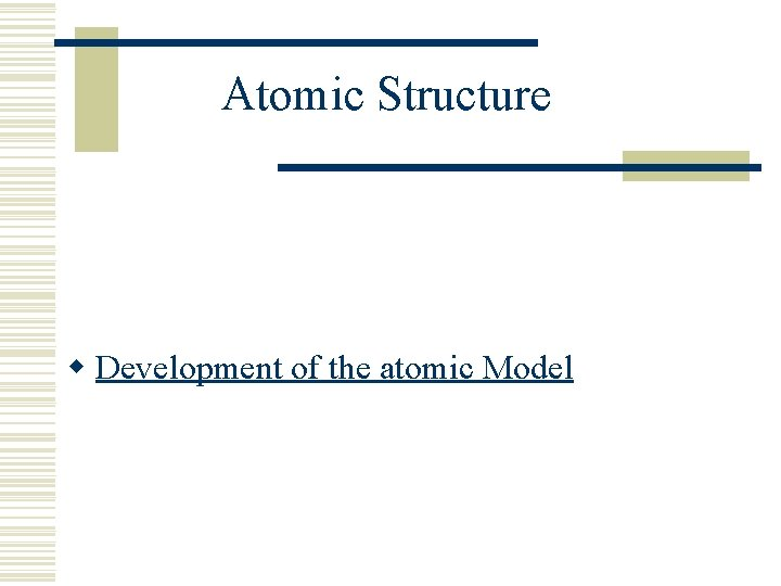 Atomic Structure w Development of the atomic Model