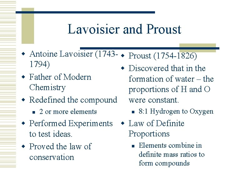 Lavoisier and Proust w Antoine Lavoisier (1743 - w 1794) w w Father of