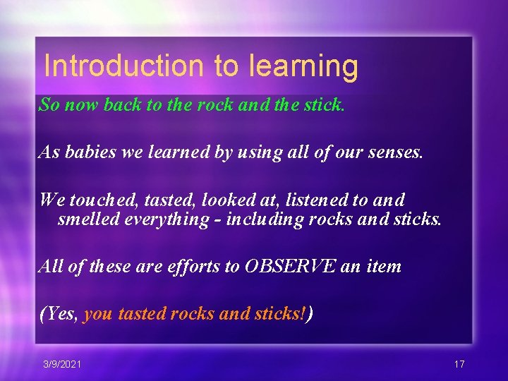Introduction to learning So now back to the rock and the stick. As babies