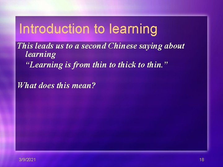 """Introduction to learning This leads us to a second Chinese saying about learning """"Learning"""