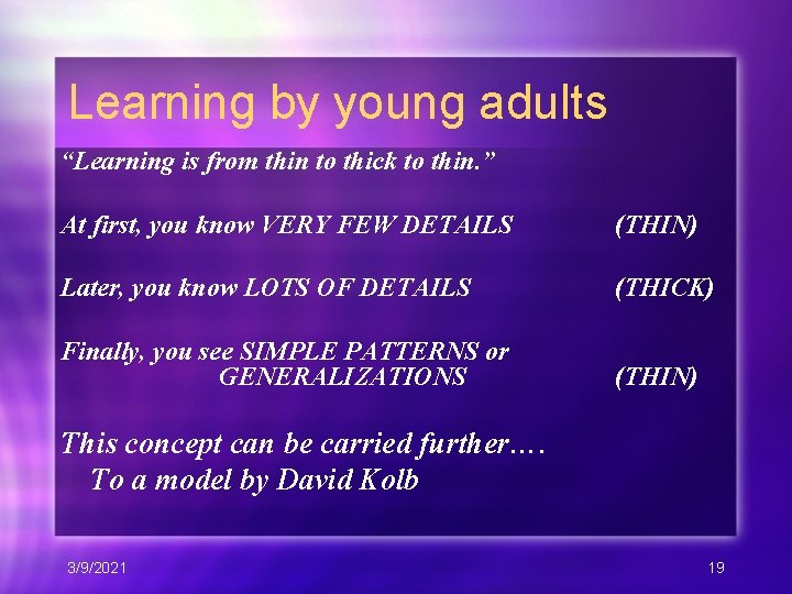 """Learning by young adults """"Learning is from thin to thick to thin. """" At"""