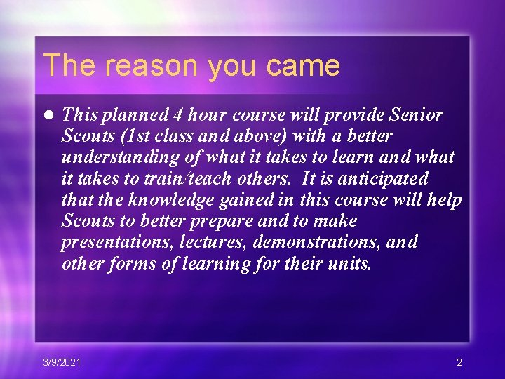 The reason you came l This planned 4 hour course will provide Senior Scouts