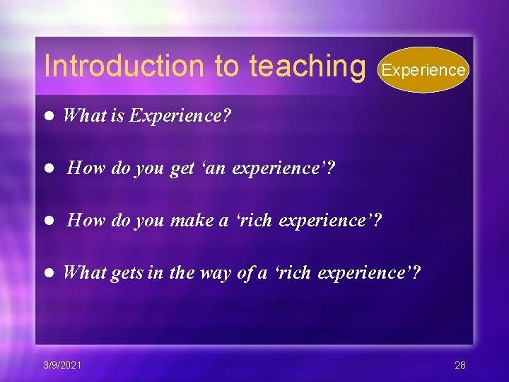 Introduction to teaching Experience l What is Experience? l How do you get 'an