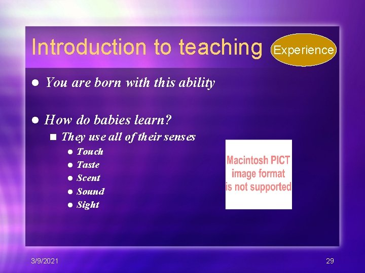 Introduction to teaching l You are born with this ability l How do babies