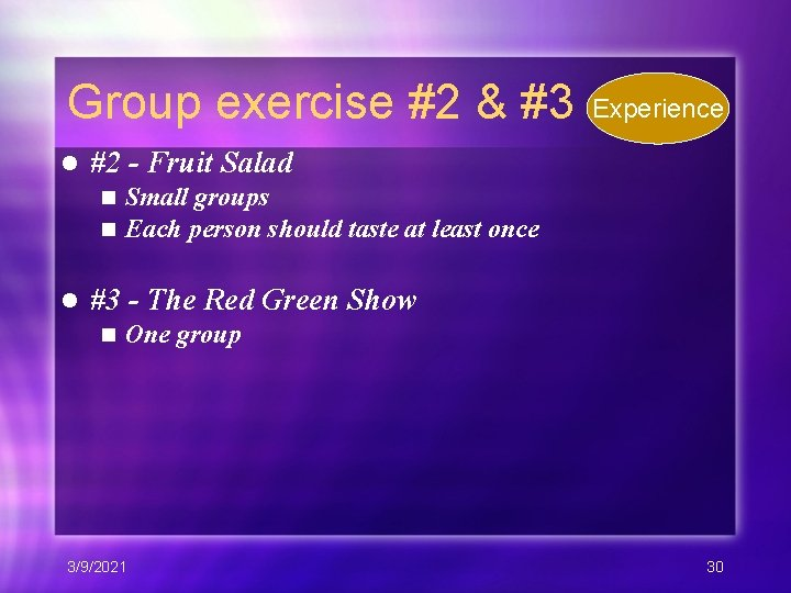 Group exercise #2 & #3 l #2 - Fruit Salad n n l Experience