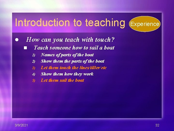 Introduction to teaching l Experience How can you teach with touch? n Teach someone