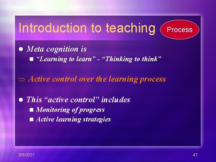 """Introduction to teaching l Process Meta cognition is n """"Learning to learn"""" - """"Thinking"""