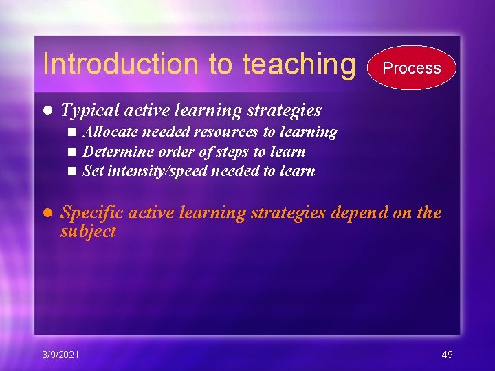 Introduction to teaching l Typical active learning strategies n n n l Process Allocate