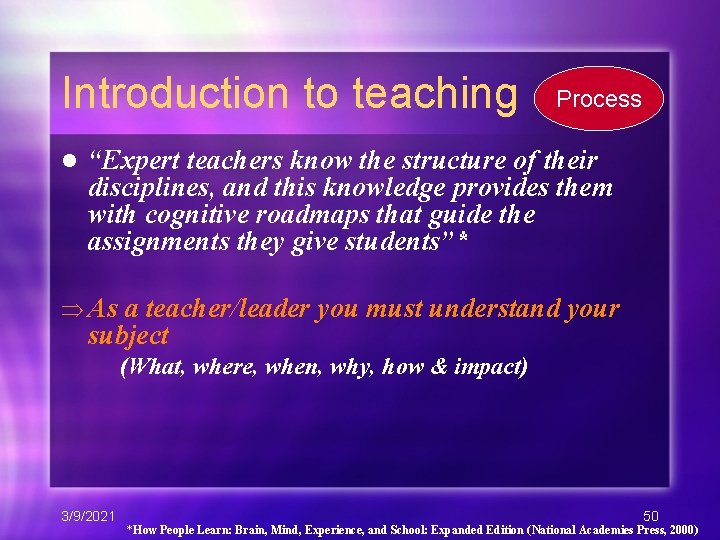"""Introduction to teaching l Process """"Expert teachers know the structure of their disciplines, and"""