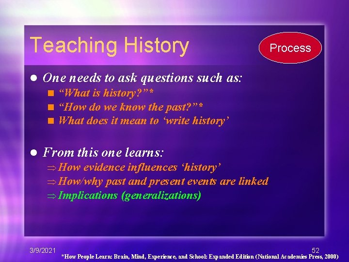 Teaching History l One needs to ask questions such as: n n n l