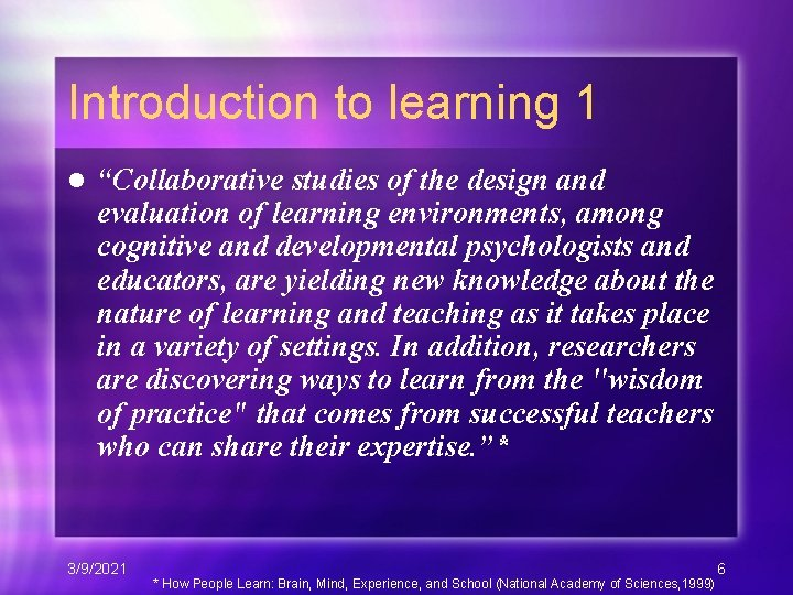 """Introduction to learning 1 l """"Collaborative studies of the design and evaluation of learning"""