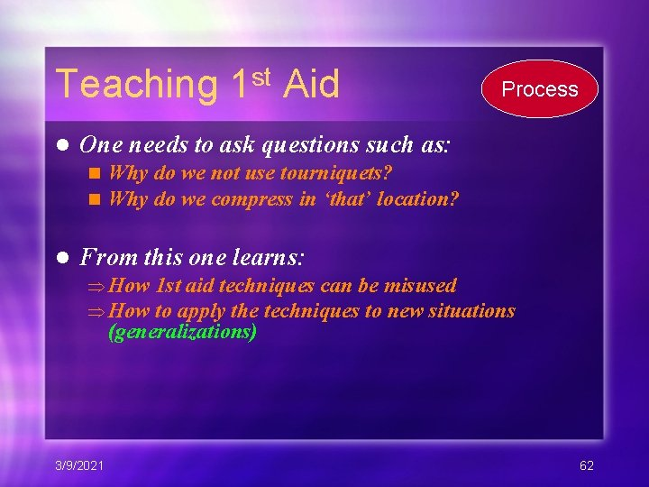 Teaching 1 st Aid l One needs to ask questions such as: n n