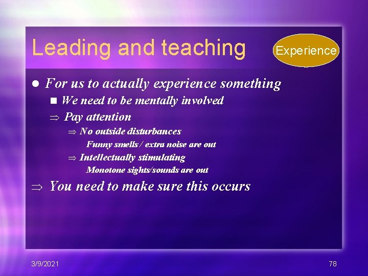 Leading and teaching l Experience For us to actually experience something We need to