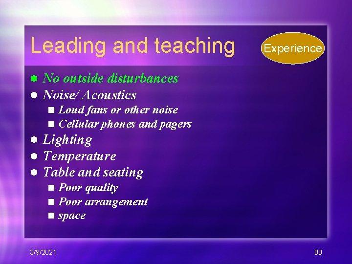 Leading and teaching l l No outside disturbances Noise/ Acoustics n n l l