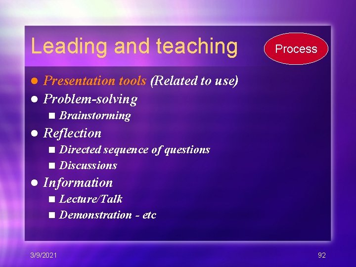Leading and teaching Process Presentation tools (Related to use) l Problem-solving l n l