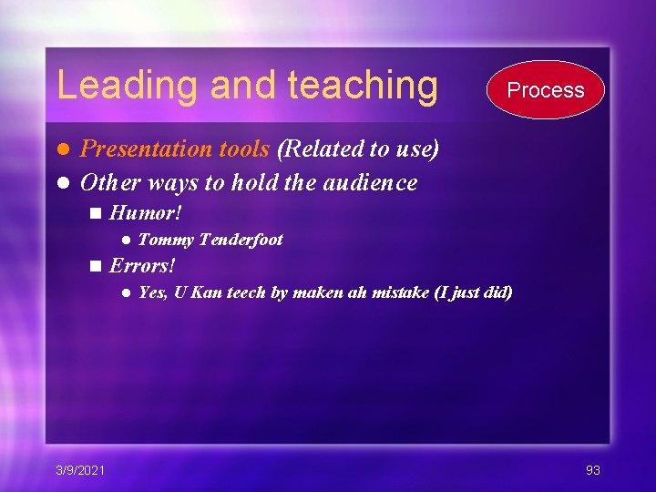Leading and teaching Process Presentation tools (Related to use) l Other ways to hold