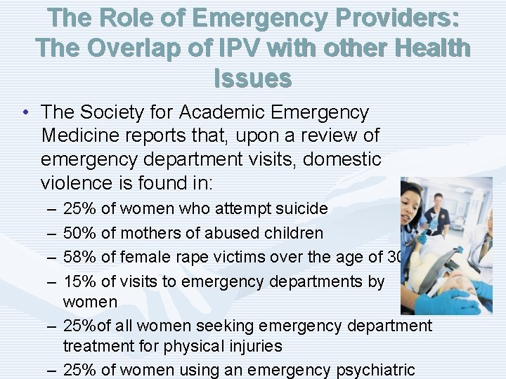 The Role of Emergency Providers: The Overlap of IPV with other Health Issues •