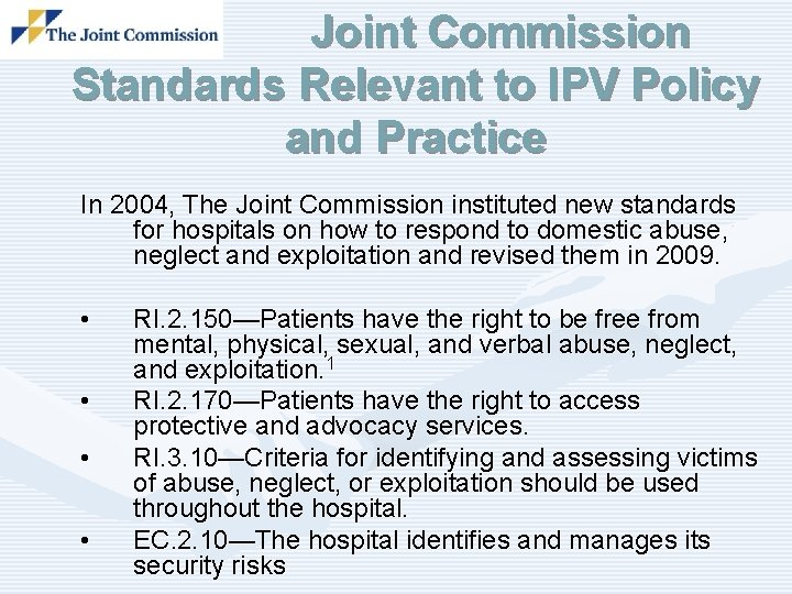 Joint Commission Standards Relevant to IPV Policy and Practice In 2004, The Joint Commission
