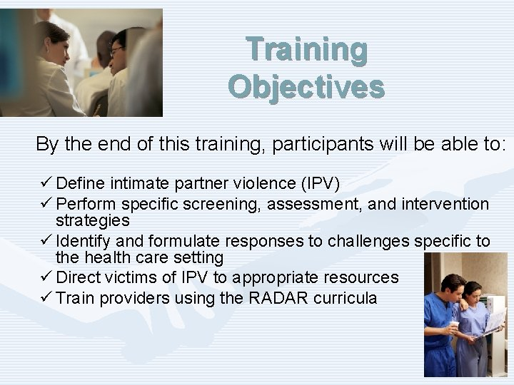 Training Objectives By the end of this training, participants will be able to: ü