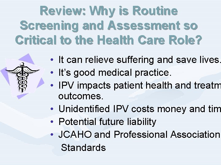 Review: Why is Routine Screening and Assessment so Critical to the Health Care Role?