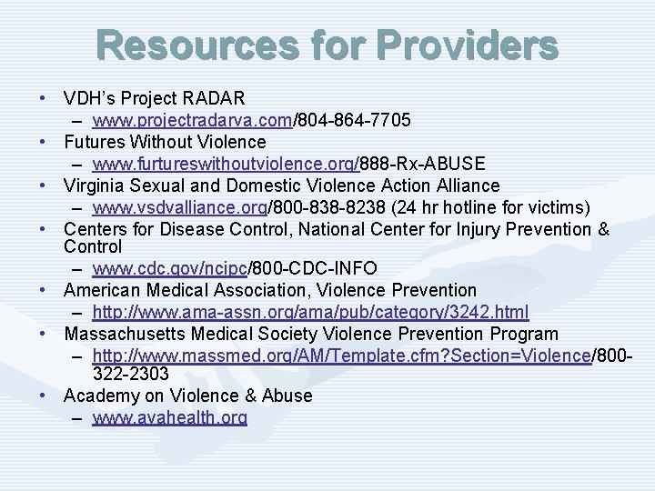 Resources for Providers • VDH's Project RADAR – www. projectradarva. com/804 -864 -7705 •