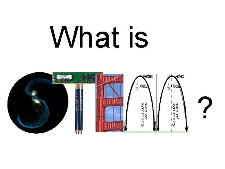 What is ?