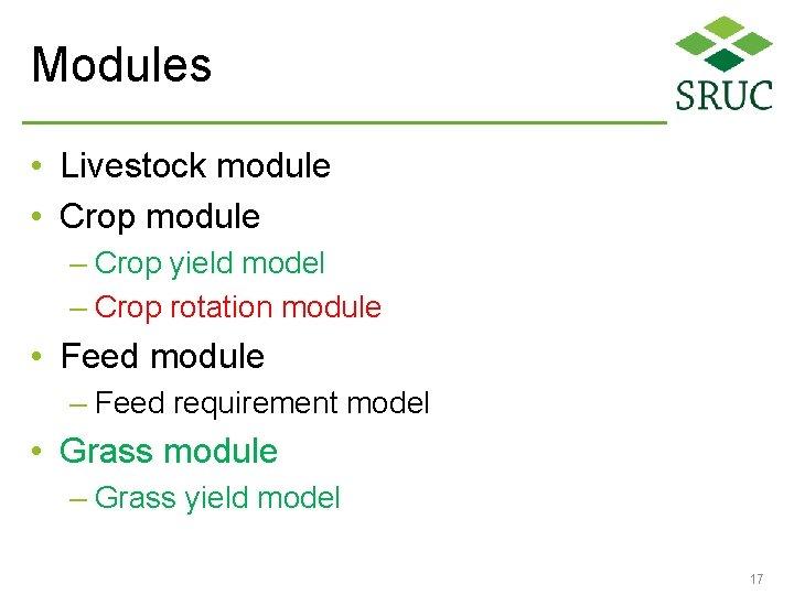 Modules • Livestock module • Crop module – Crop yield model – Crop rotation