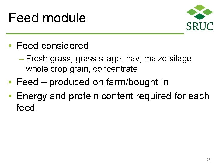 Feed module • Feed considered – Fresh grass, grass silage, hay, maize silage whole