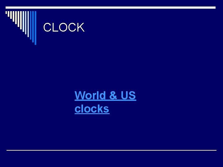 CLOCK World & US clocks