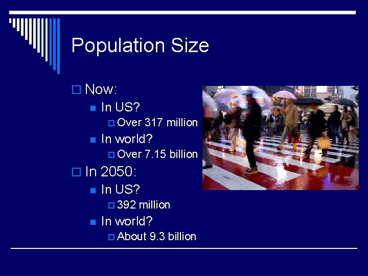 Population Size o Now: n In US? p Over n 317 million In world?