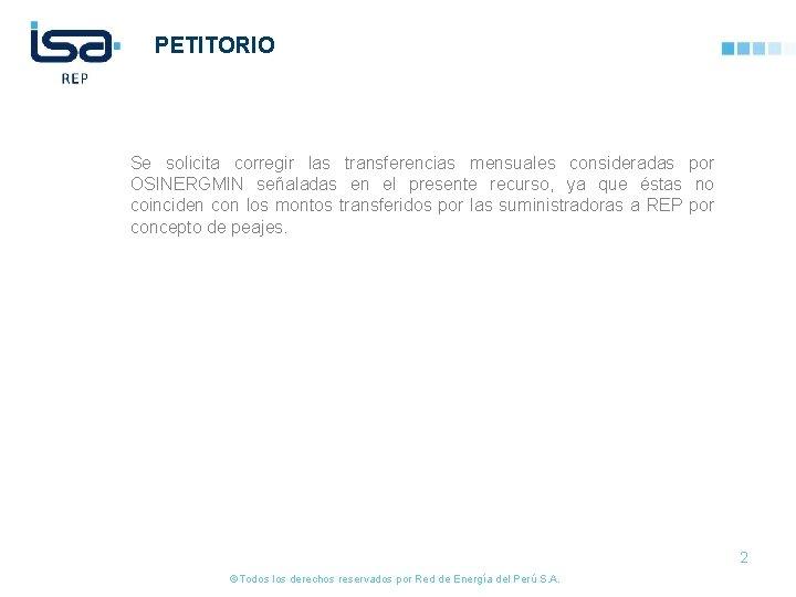 PETITORIO Se solicita corregir las transferencias mensuales consideradas por OSINERGMIN señaladas en el presente