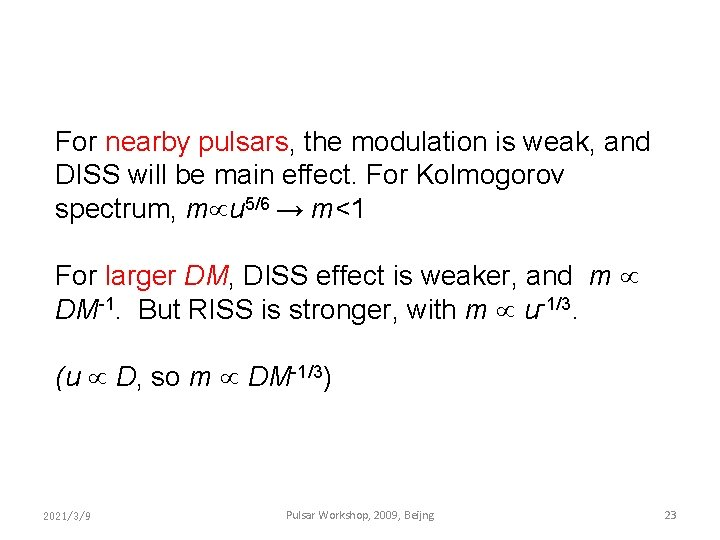 For nearby pulsars, the modulation is weak, and DISS will be main effect. For