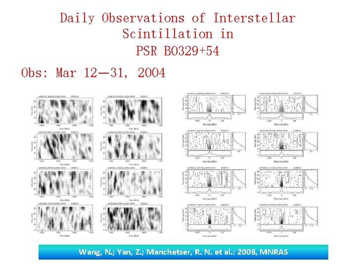 Daily Observations of Interstellar Scintillation in PSR B 0329+54 Obs: Mar 12— 31, 2004