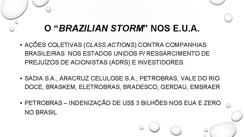 """O """"BRAZILIAN STORM"""" NOS E. U. A. • AÇÕES COLETIVAS (CLASS ACTIONS) CONTRA COMPANHIAS"""