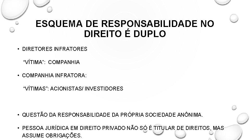 """ESQUEMA DE RESPONSABILIDADE NO DIREITO É DUPLO • DIRETORES INFRATORES """"VÍTIMA"""": COMPANHIA • COMPANHIA"""