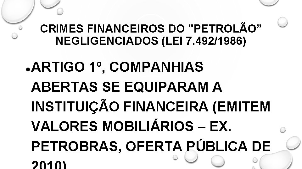"""CRIMES FINANCEIROS DO """"PETROLÃO"""" NEGLIGENCIADOS (LEI 7. 492/1986) ARTIGO 1º, COMPANHIAS ABERTAS SE EQUIPARAM"""