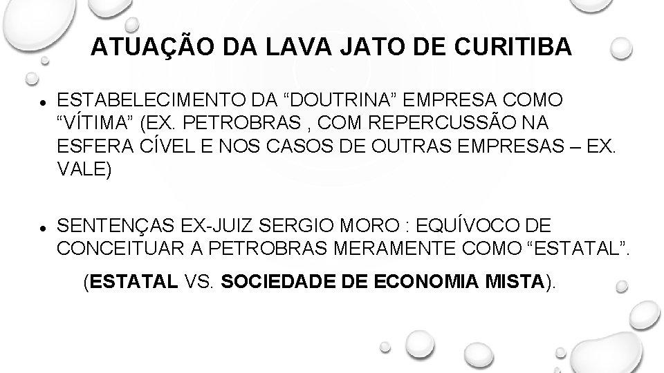 """ATUAÇÃO DA LAVA JATO DE CURITIBA ESTABELECIMENTO DA """"DOUTRINA"""" EMPRESA COMO """"VÍTIMA"""" (EX. PETROBRAS"""