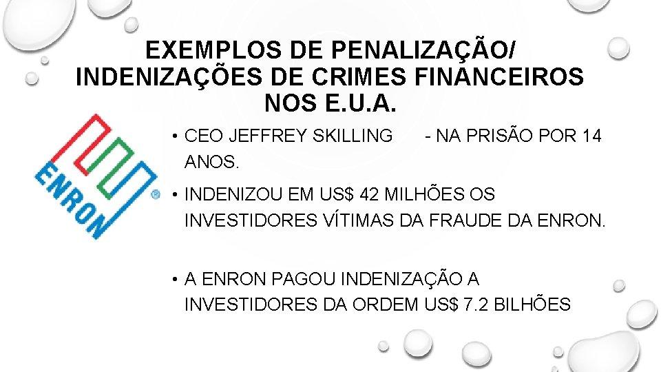 EXEMPLOS DE PENALIZAÇÃO/ INDENIZAÇÕES DE CRIMES FINANCEIROS NOS E. U. A. • CEO JEFFREY