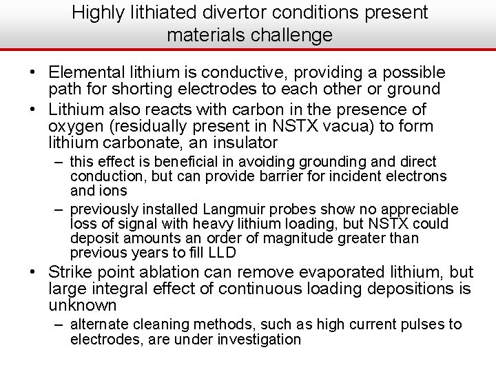 Highly lithiated divertor conditions present materials challenge • Elemental lithium is conductive, providing a
