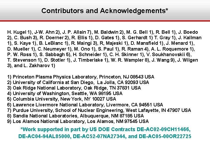 Contributors and Acknowledgements* H. Kugel 1), J-W. Ahn 2), J. P. Allain 7), M.