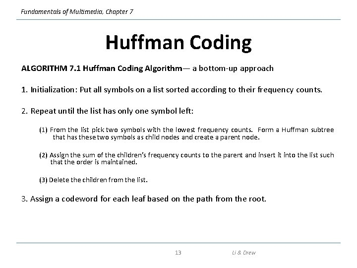 Fundamentals of Multimedia, Chapter 7 Huffman Coding ALGORITHM 7. 1 Huffman Coding Algorithm— a