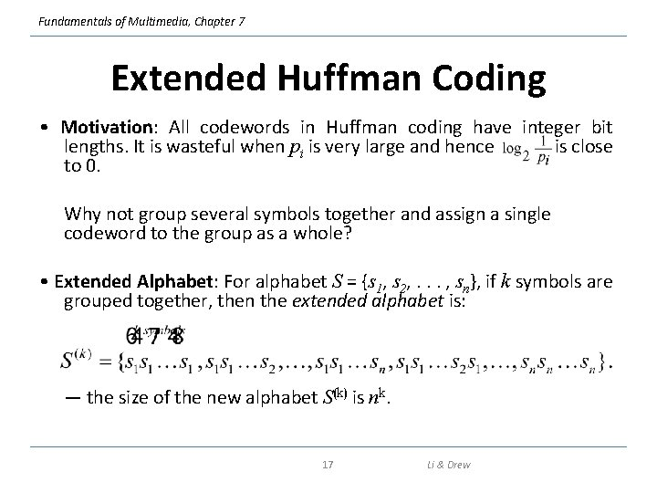 Fundamentals of Multimedia, Chapter 7 Extended Huffman Coding • Motivation: All codewords in Huffman