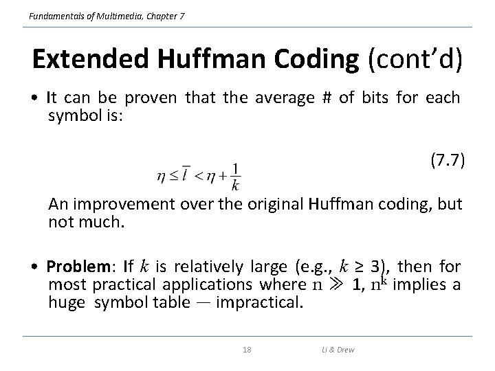 Fundamentals of Multimedia, Chapter 7 Extended Huffman Coding (cont'd) • It can be proven