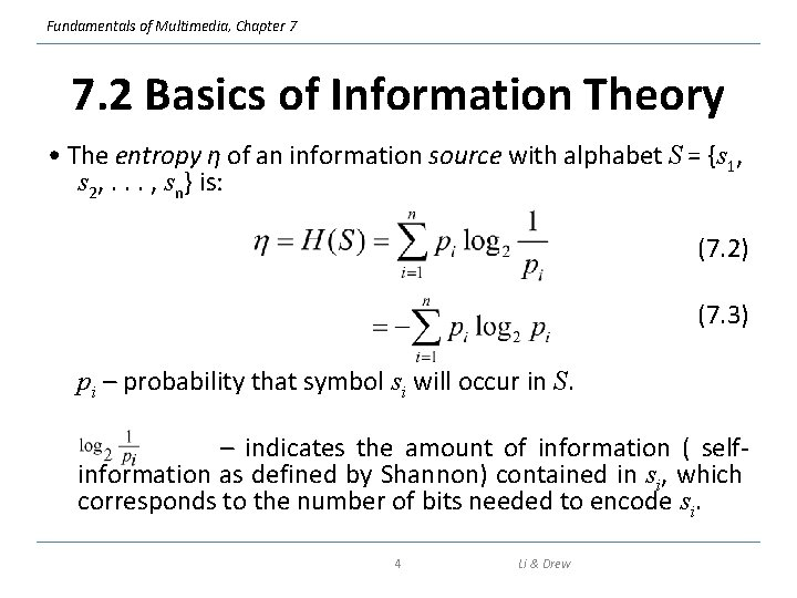 Fundamentals of Multimedia, Chapter 7 7. 2 Basics of Information Theory • The entropy