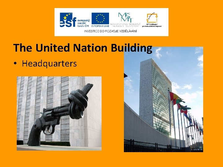 The United Nation Building • Headquarters