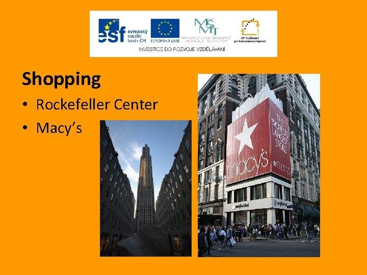 Shopping • Rockefeller Center • Macy's